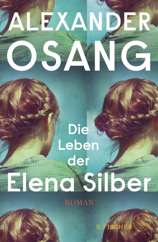 Alexander Osang - Die Leben der Elena Silber ©Fischerverlage